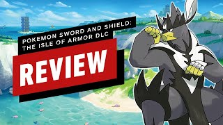 Pokémon Sword and Shield: The Isle of Armor DLC Review (Video Game Video Review)