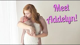 MEET BABY ADDELYN!