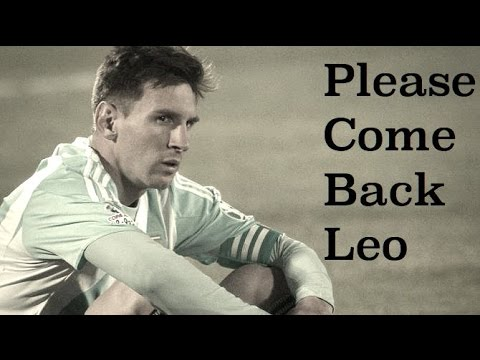 Lionel Messi This Is Not The End Please Come Back Leo