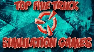 Top 5 Truck Simulation Games