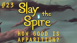 HOW GOOD IS APPARITION? | SpireChats #23 | Slay the Spire