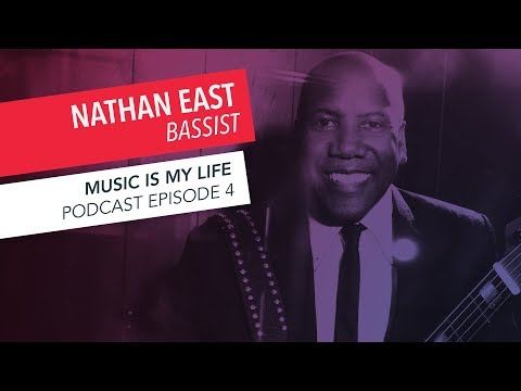 Music is My Life: Bassist Nathan East | Episode 4 | Podcast