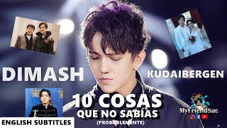 DIMASH KUDAIBERGEN 10 COSAS QUE NO SABÍAS (PROBABLEMENTE) / 10 things you didn't know about DIMASH