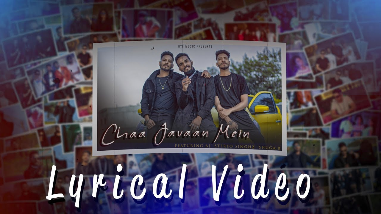 LYRICAL : CHAA JAVAAN MEIN ft. AJ | Stereo Singhz | Shuga B | Oye It's Prank | Oye Music