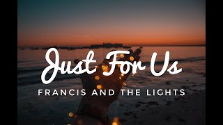 Francis and the Lights - Just For Us (Lyric/ Lyric Video)