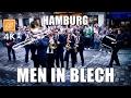 MEN IN BLECH   Mobile Band, Hamburg, Germany 2017 4K UHD