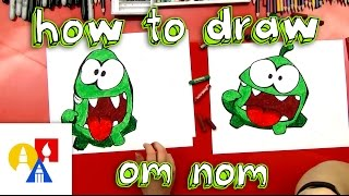 How To Draw Om Nom
