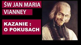 Sw Jan Maria Vianney -  Kazanie o Pokusach