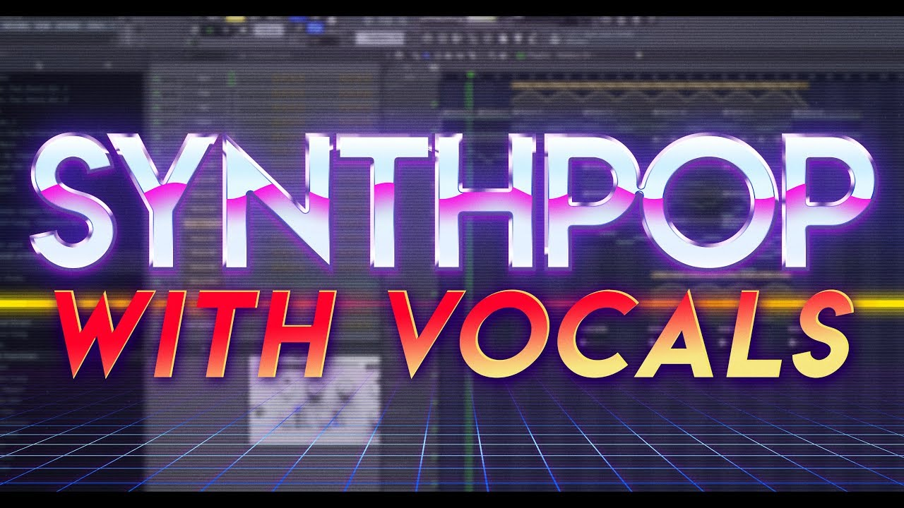 Making a Synthpop track with VOCALS (and where to get them) - FL Studio  Tutorial