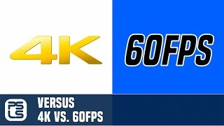 Versus - 4K vs 60fps