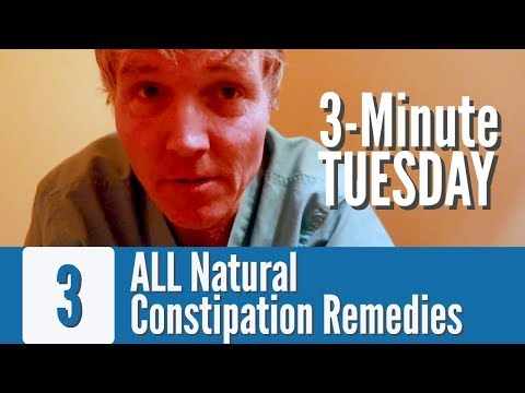 3 Minute Tuesday: 3 Natural Constipation Remedies