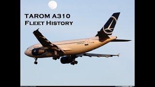 TAROM A310-300 Fleet History (1992-2016)