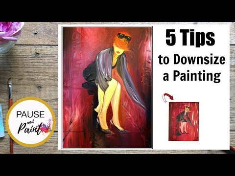5 Tips to Downsize a Large Painting – Small Painting Tutorial