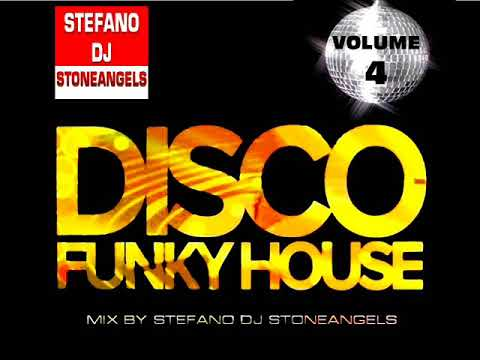 FUNKY DISCO HOUSE 2018 VOL 4 MIX BY STEFANO DJ STONEANGELS