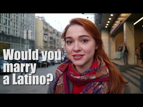 Would You Marry A Latino? (Ukrainian Women Answer)