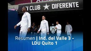 Resumen: Ind. del Valle 3 - LDU Quito 1