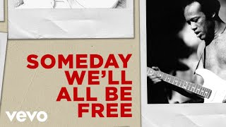 Bobby Womack - Someday We'll All Be Free (Official Lyric Video)