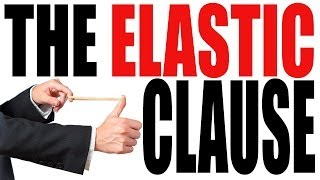 The Elastic Clause Explained in 3 Minutes: The Constitution for Dummies Series