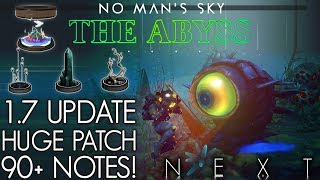 1.7 THE ABYSS FULL PATCH NOTES FOR BIGGEST NO MAN'S SKY UPDATE SINCE NEXT