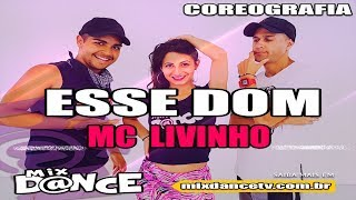 Esse Dom - Mc Livinho Feat Dj Malboro (Coreografia) MixDance   Canal de Dança