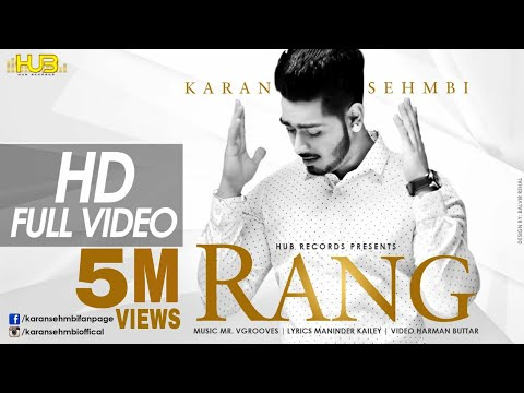 Rang | Karan Sehmbi | Full Video | New punjabi songs 2017 | Hub records