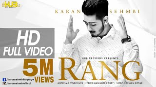 Rang | Karan Sehmbi | Full Video | new punjabi songs | Hub recordz