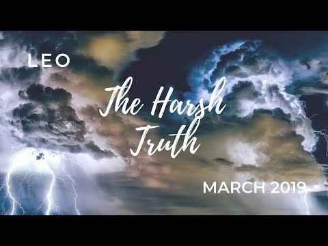 LEO: The Harsh Truth March 2019