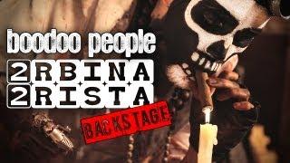 2rbina 2rista Boodoo People Backstage