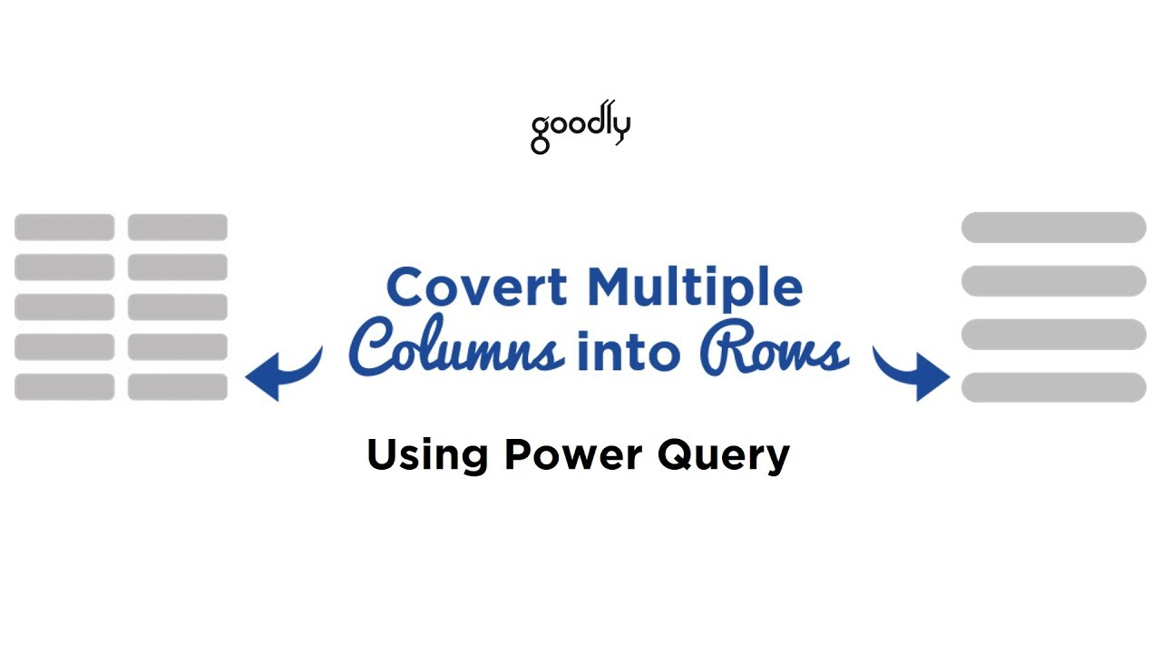 Convert Multiple Columns in Rows - Goodly