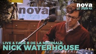 Nick Waterhouse - Sleeping Pills | Live & Face B de Plus Près de toi  - Nova