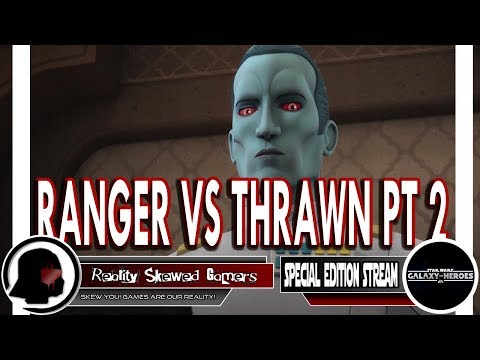 RSG Special Edition Stream: Ranger vs Thrawn Pt 2 | Star Wars: Galaxy of Heroes #swgoh