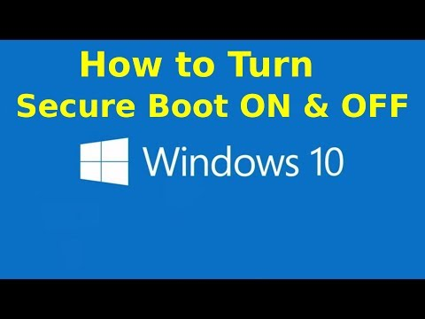 2017 - How To Turn ON & OFF Secure Boot From Inside Windows 10 - August 13