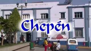 CHEPÉN UN DESTINO POR CONOCER - CHEPÉN, LA LIBERTAD, PERÚ