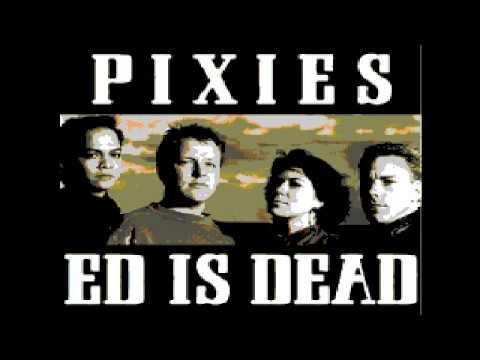 Pixies - Ed Is Dead - Karaoke - Instrumental Cover & Lyrics