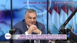 Orbán Viktor: A bővítési portfólió elnyerése az elmúlt tíz év legnagyobb diplomáciai sikere