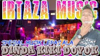 IRTAZA MUSIC SPESIAL MUSIK LEPAS ALA DINDA KIKI DOYOK