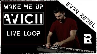 Avicii - Wake Me Up | Live Looping Video + Instrumental Cover | Evan Redel