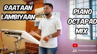 Best Zubin Nautiyal Song Ever | Raataan Lambiyaan Song | Octapad Piano Mix |