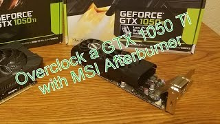 How to overclock a GPU with MSI afterburner - GTX 1050 Ti overclock