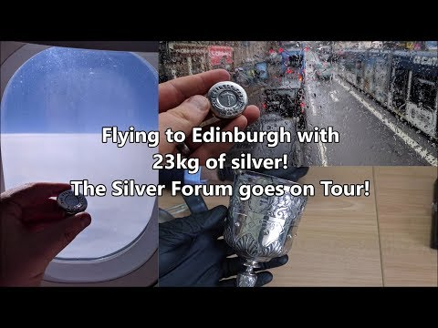 Flying To The Edinburgh Assay Office With 23kg Of Silver Bars!