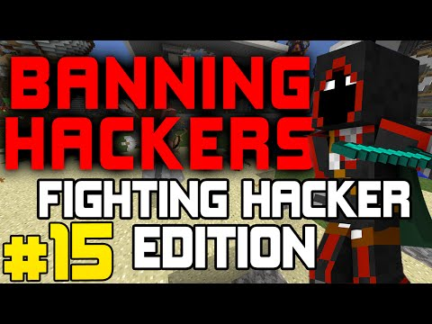 Banning Hackers with BadBoyHalo Episode 15 | Fighting Hackers Edition