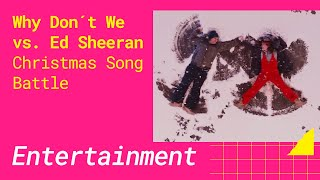 Why Don't We vs. Ed Sheeran (BEST CHRISTMAS SONG BATTLE)
