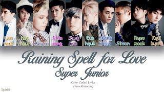 Download Super Junior (슈퍼주니어) – Raining Spell for Love (사랑이 멎지 않게) (Color Coded Lyrics) [Han/Rom/Eng]