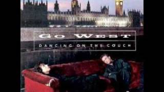 Go West - I Want to Hear It From You
