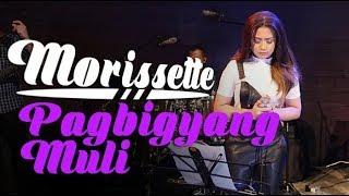 Morissette - Pagbigyang Muli
