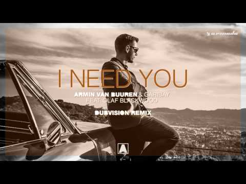 Armin van Buuren & Garibay - I Need You (feat. Olaf Blackwood) [DubVision Extended Remix]
