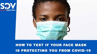How to test if your face mask is protecting you from Covid-19