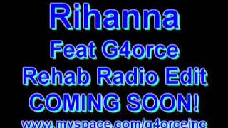 Rihanna Featuring G4orce - Rehab Radio Edit Low Quality