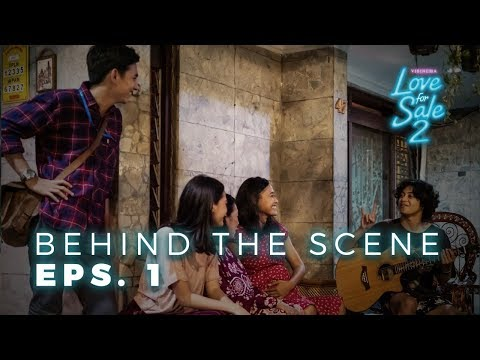 LOVE FOR SALE 2 - Behind The Scene Eps 1