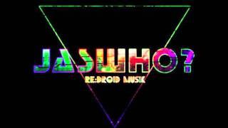 Jaswho? - Alive (Aniki Remix)